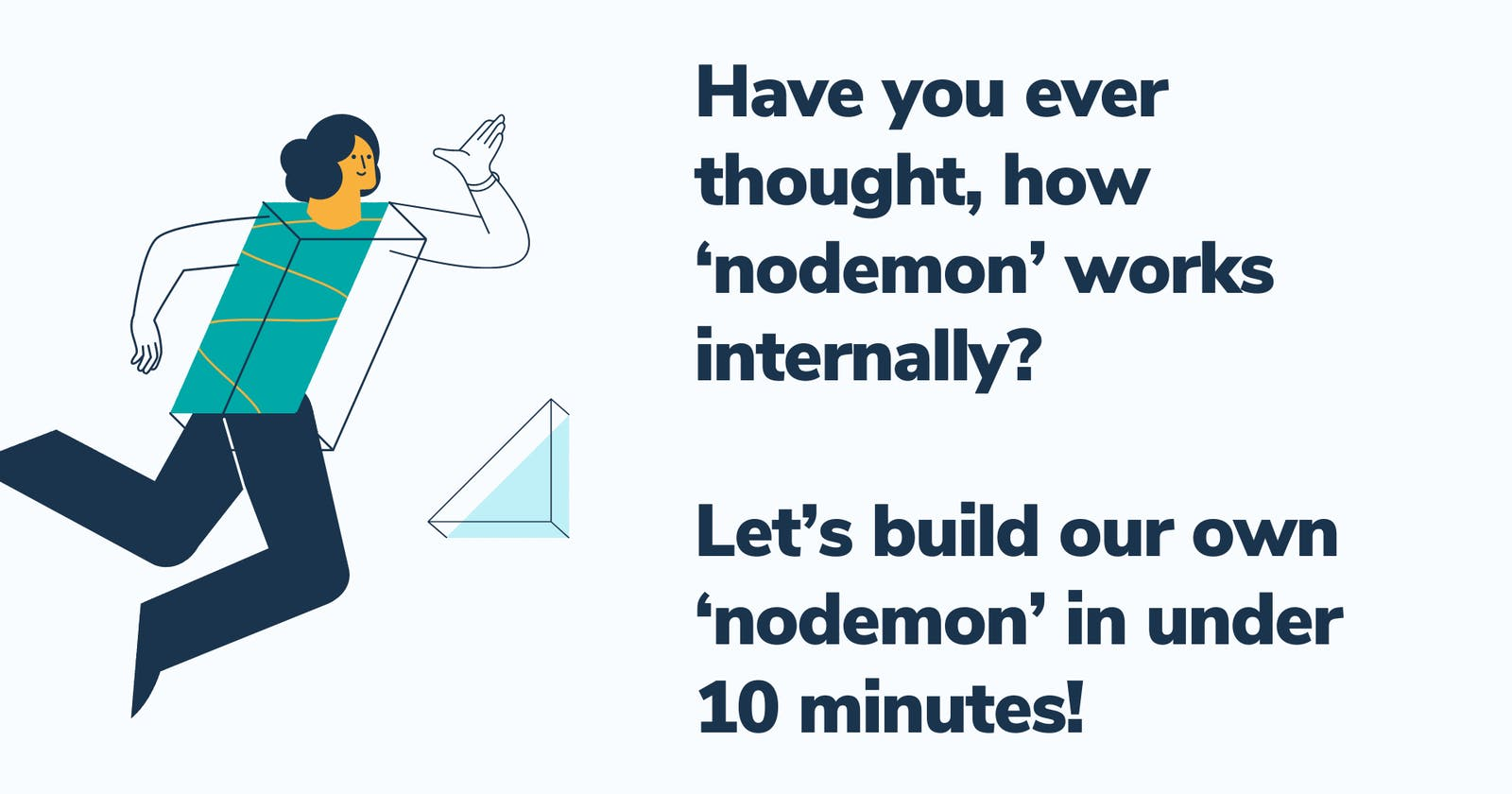 Have you ever thought, how 'nodemon' works internally? Let's build our own 'nodemon' in under 10 minutes!