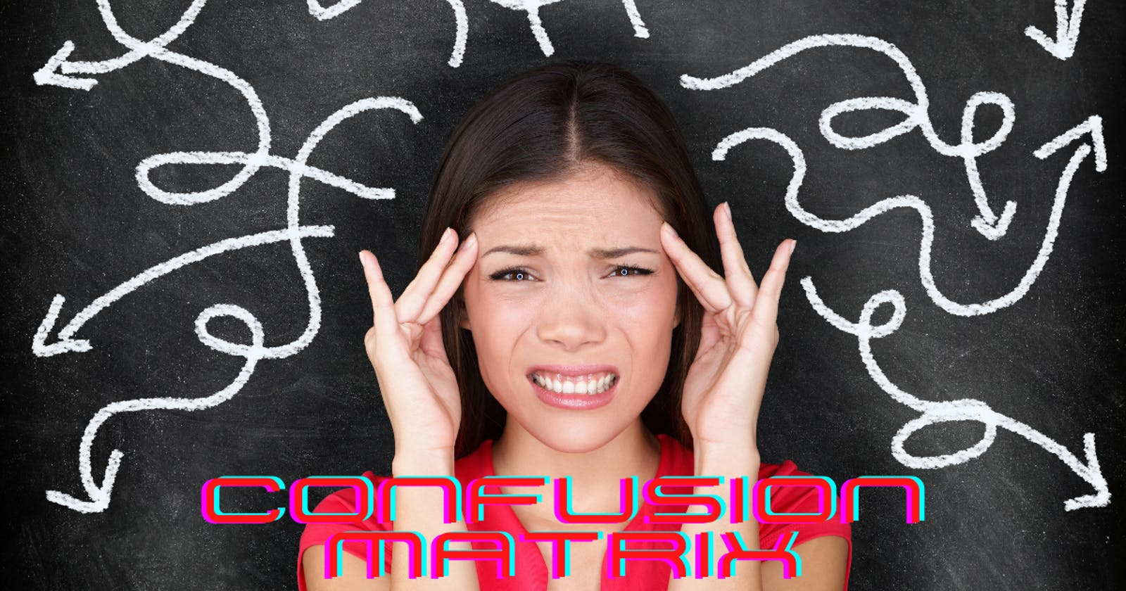 Is Confusion Matrix really Confusing?