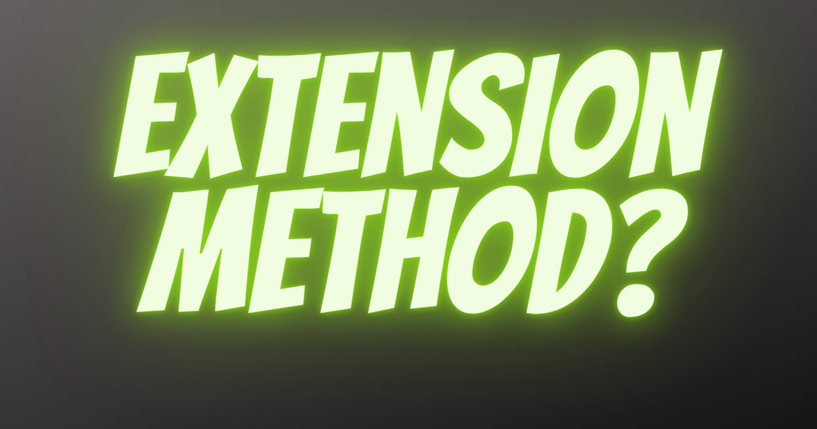 Create an Extension Method in C#?