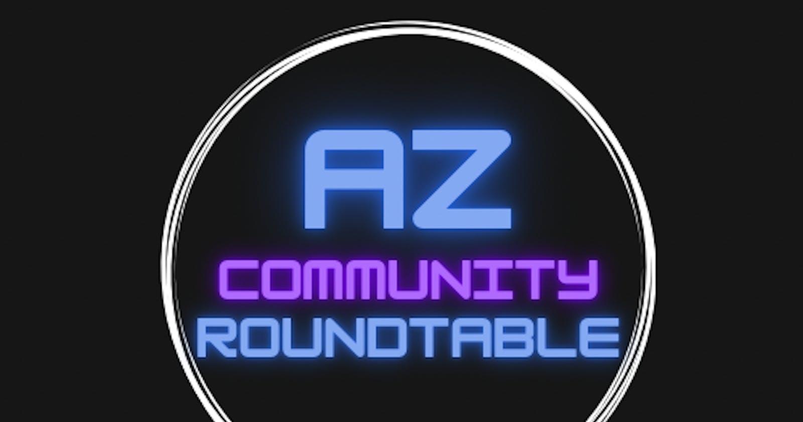 AZ Community Roundtable - Before we go live