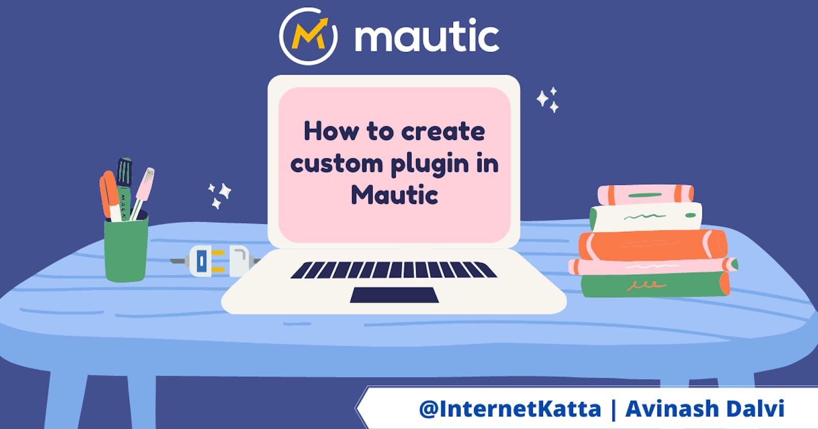 How to create custom plugin in Mautic