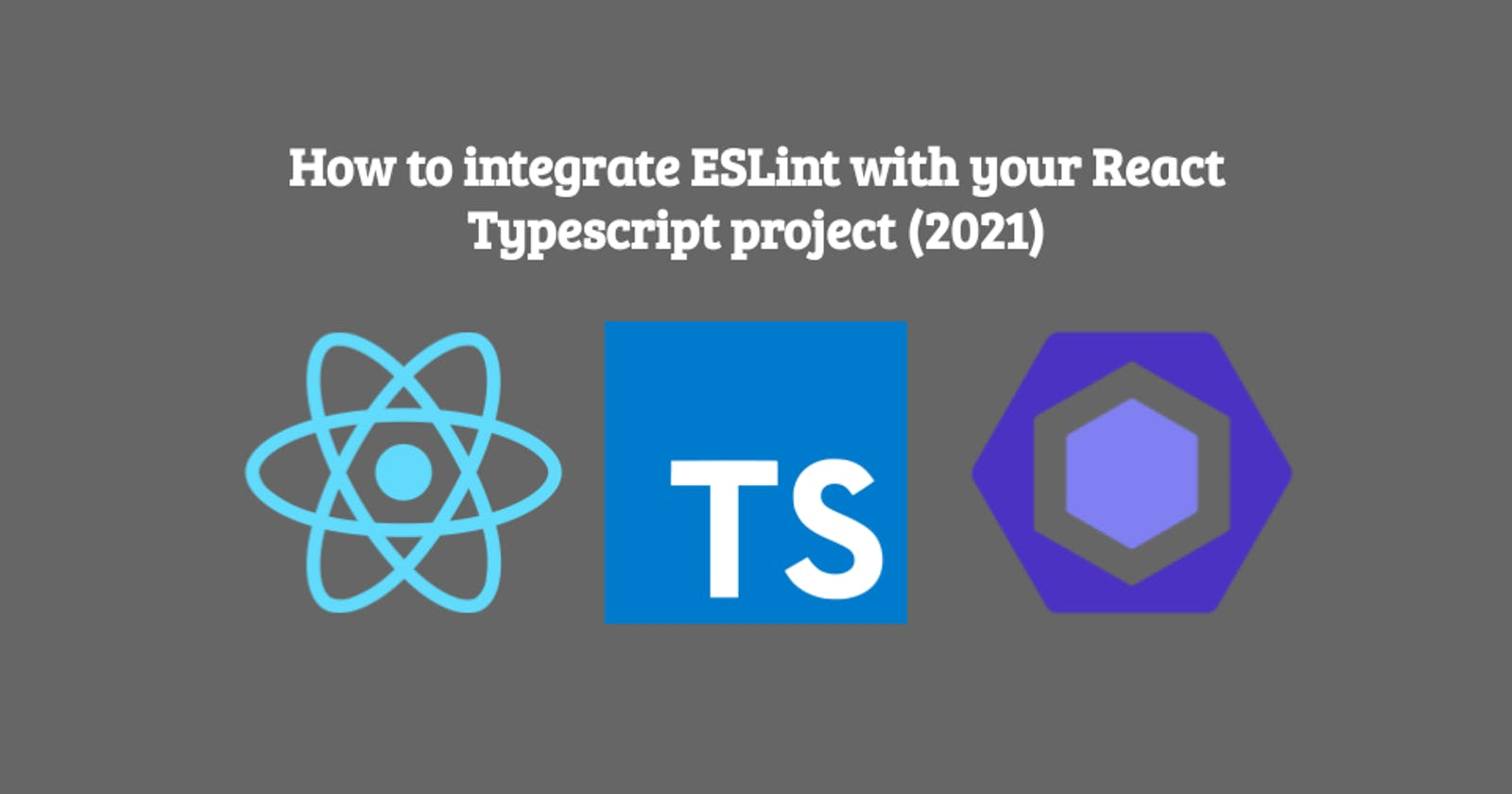 How to integrate ESLint with your React Typescript project (2021)