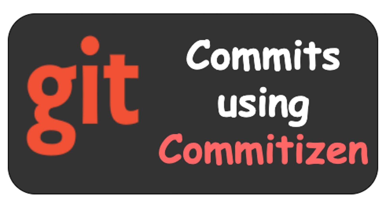 Organize Your Git Commits Using Commitizen