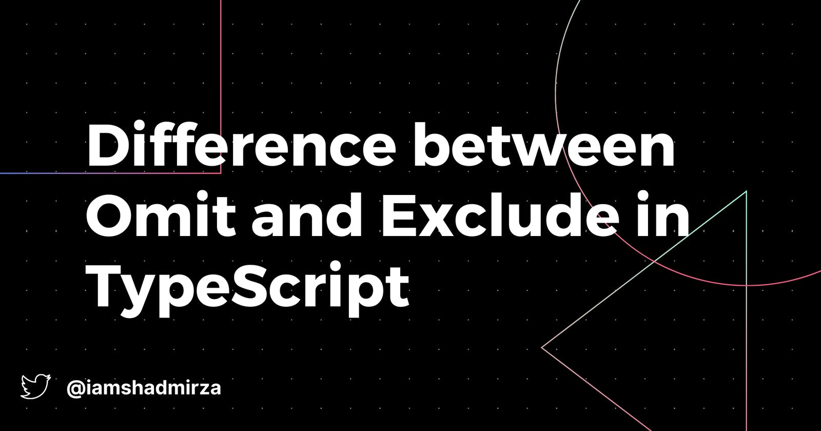 TIL: Difference between Omit and Exclude in TypeScript