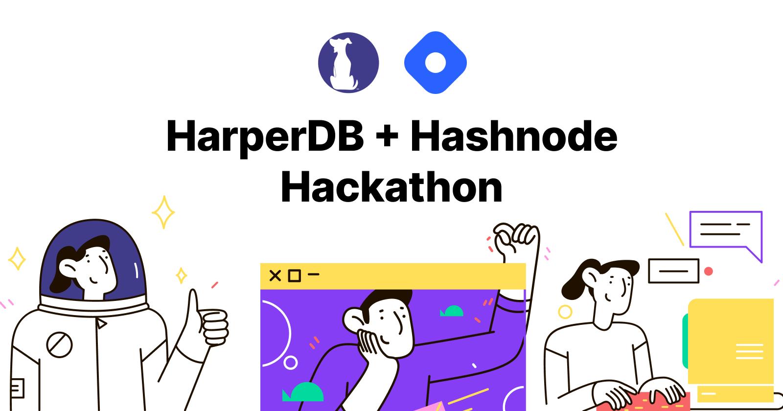 Announcing HarperDB Hackathon on Hashnode!