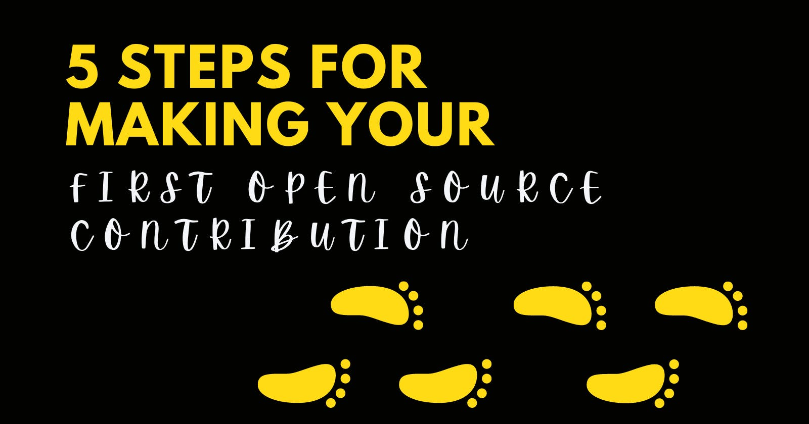 5 steps for Making Your First Open Source Contribution