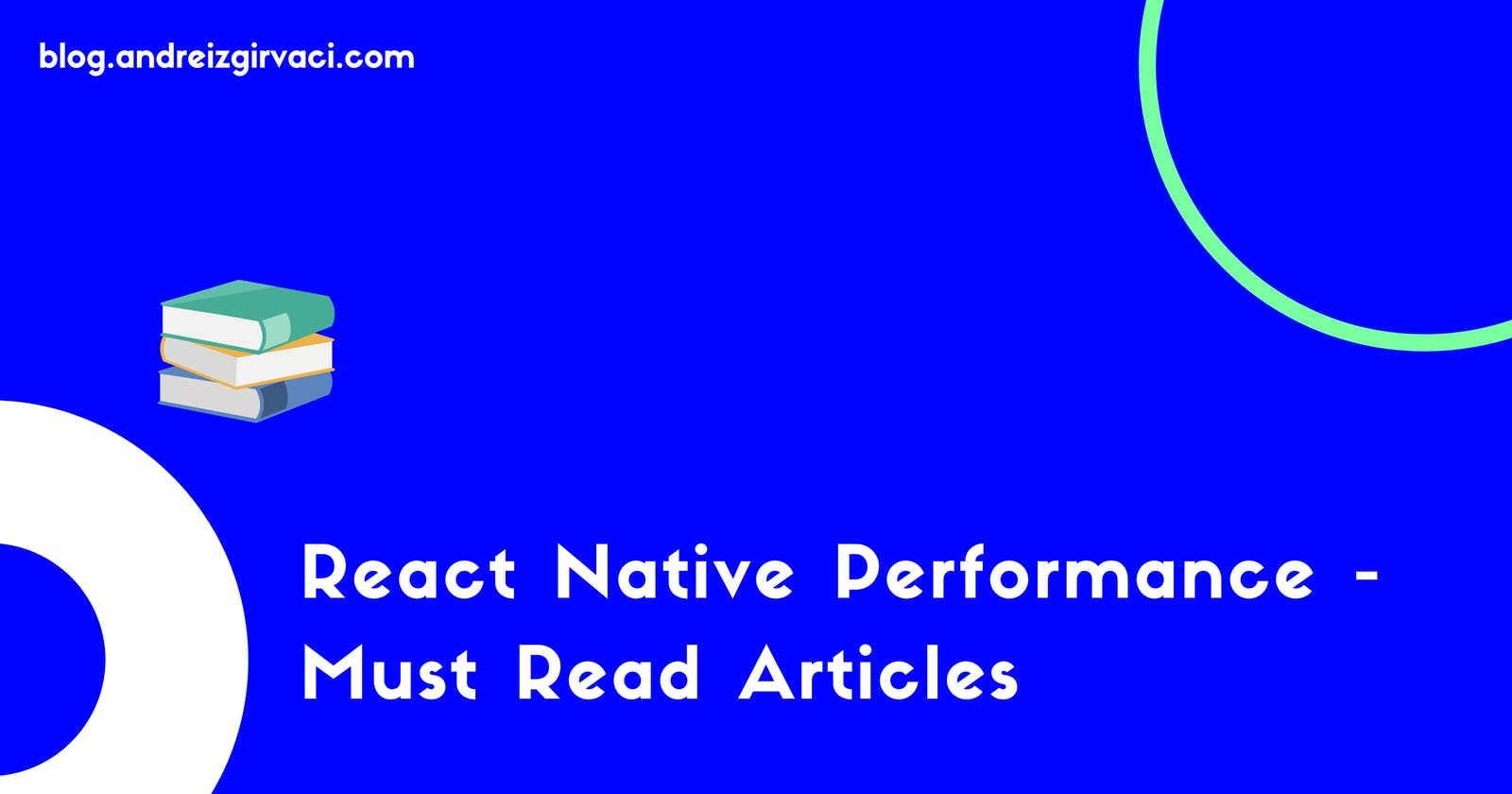 React Native Performance - Must Read Articles 📚