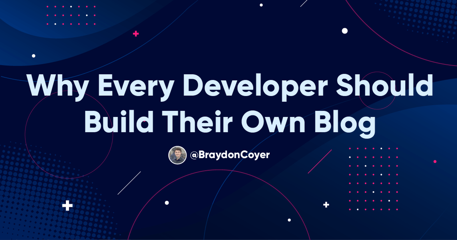 Why Every Developer Should Build Their Own Blog