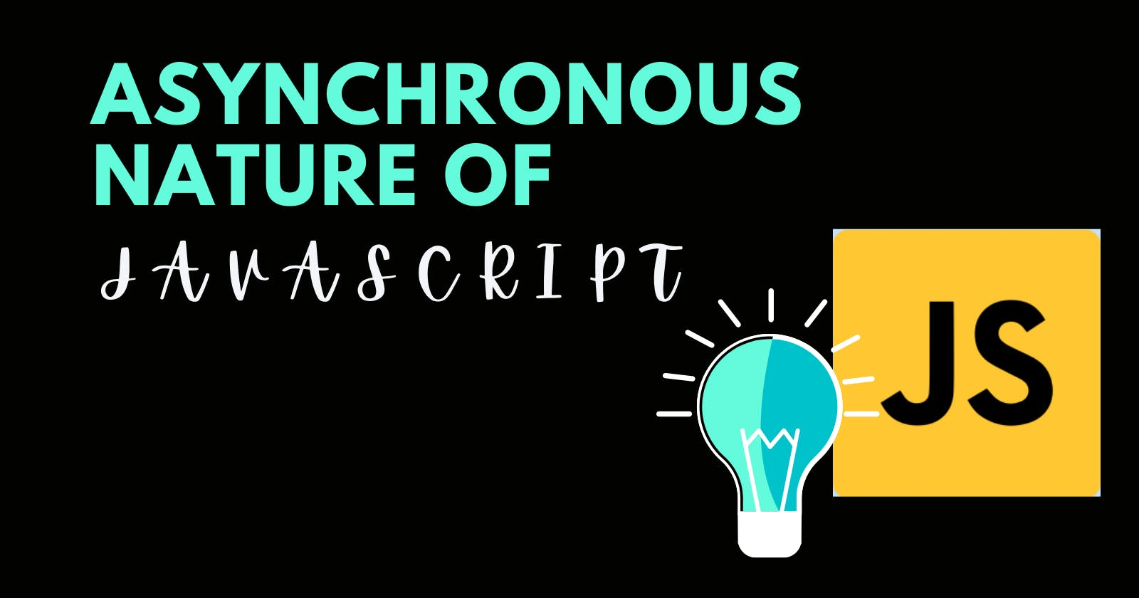 Asynchronous Nature of JavaScript