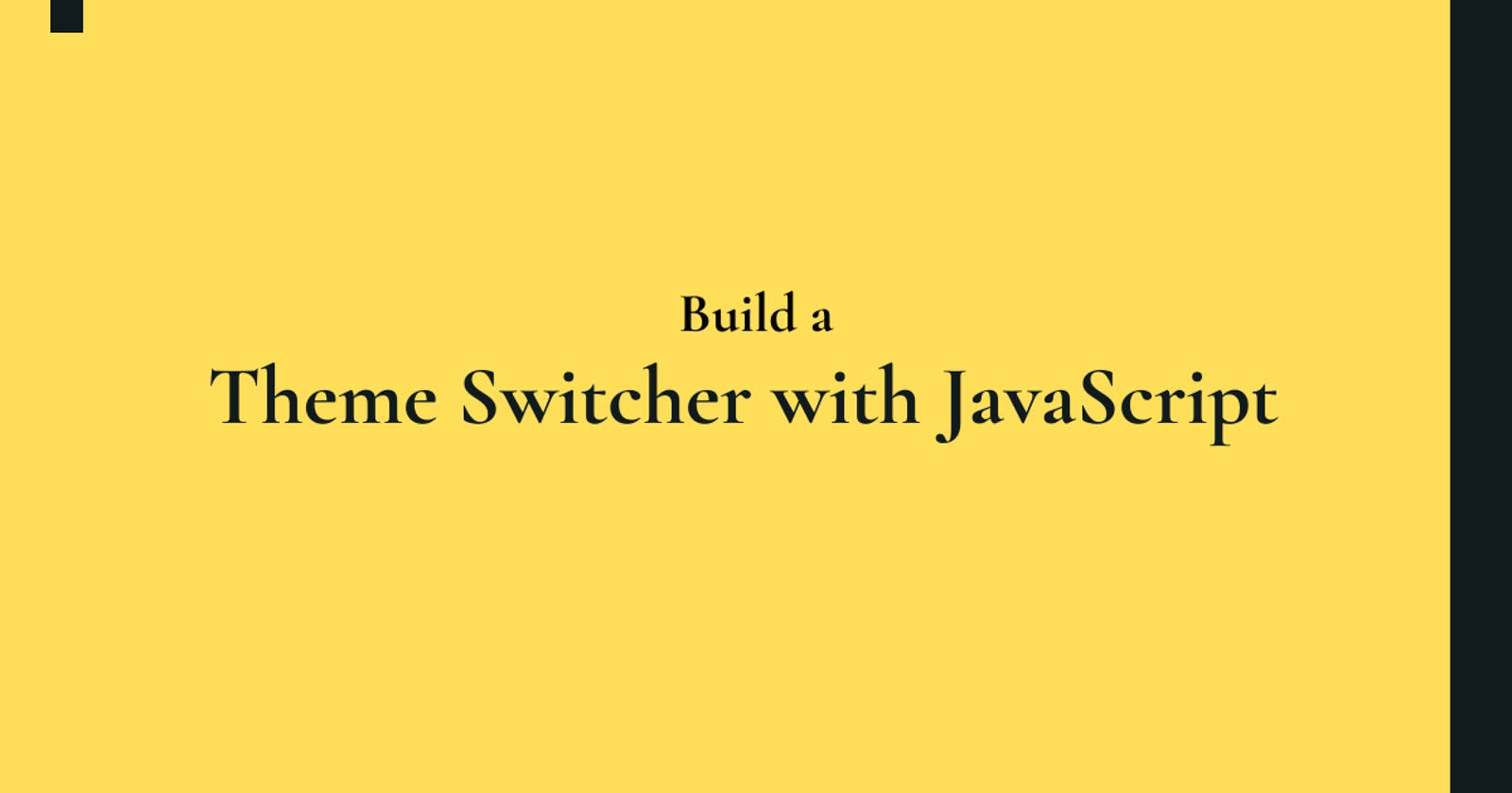 Build a Theme Switcher for Your Website with JavaScript