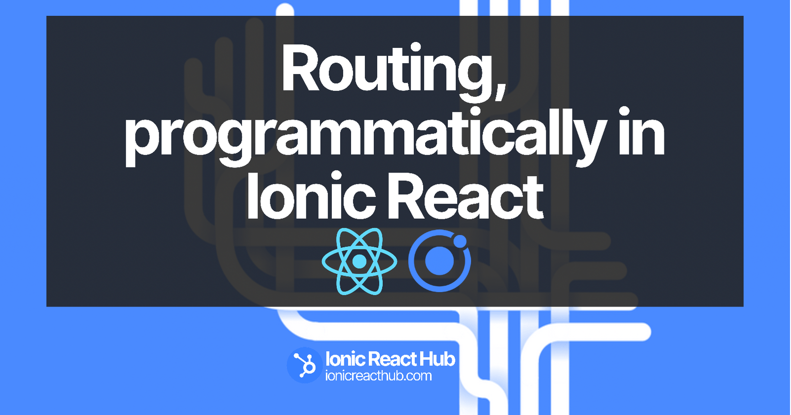 Routing, programmatically in Ionic React