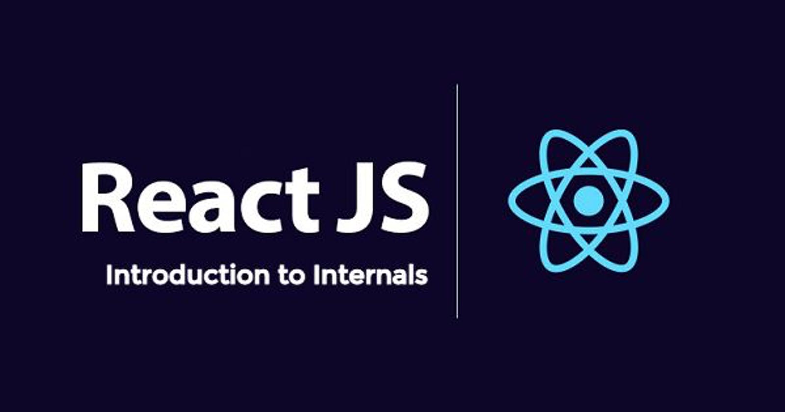 Abstract Introduction to React Internals