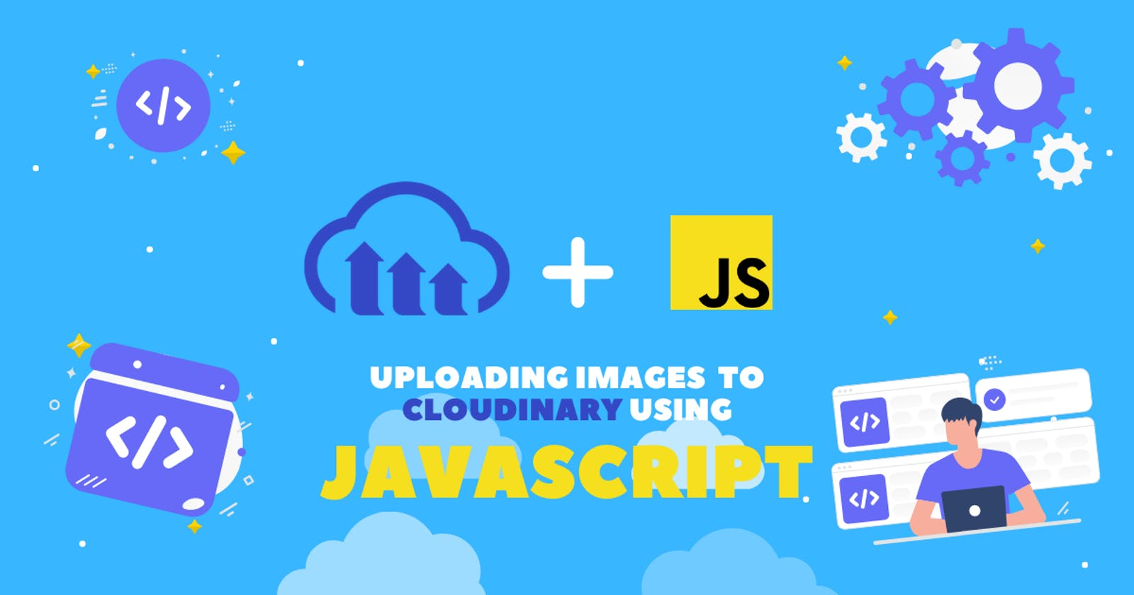 Uploading Image Files to Cloudinary using JavaScript
