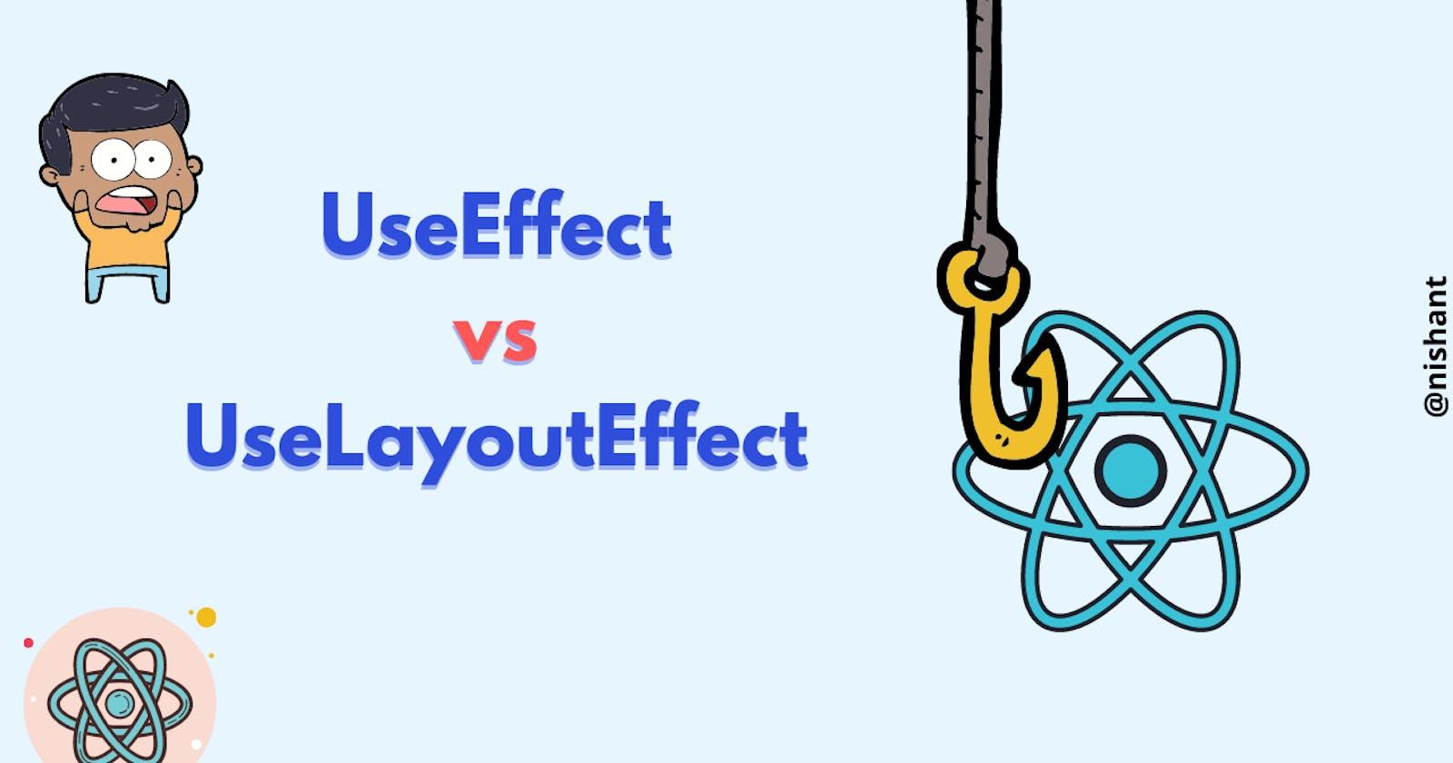 useEffect vs useLayoutEffect
