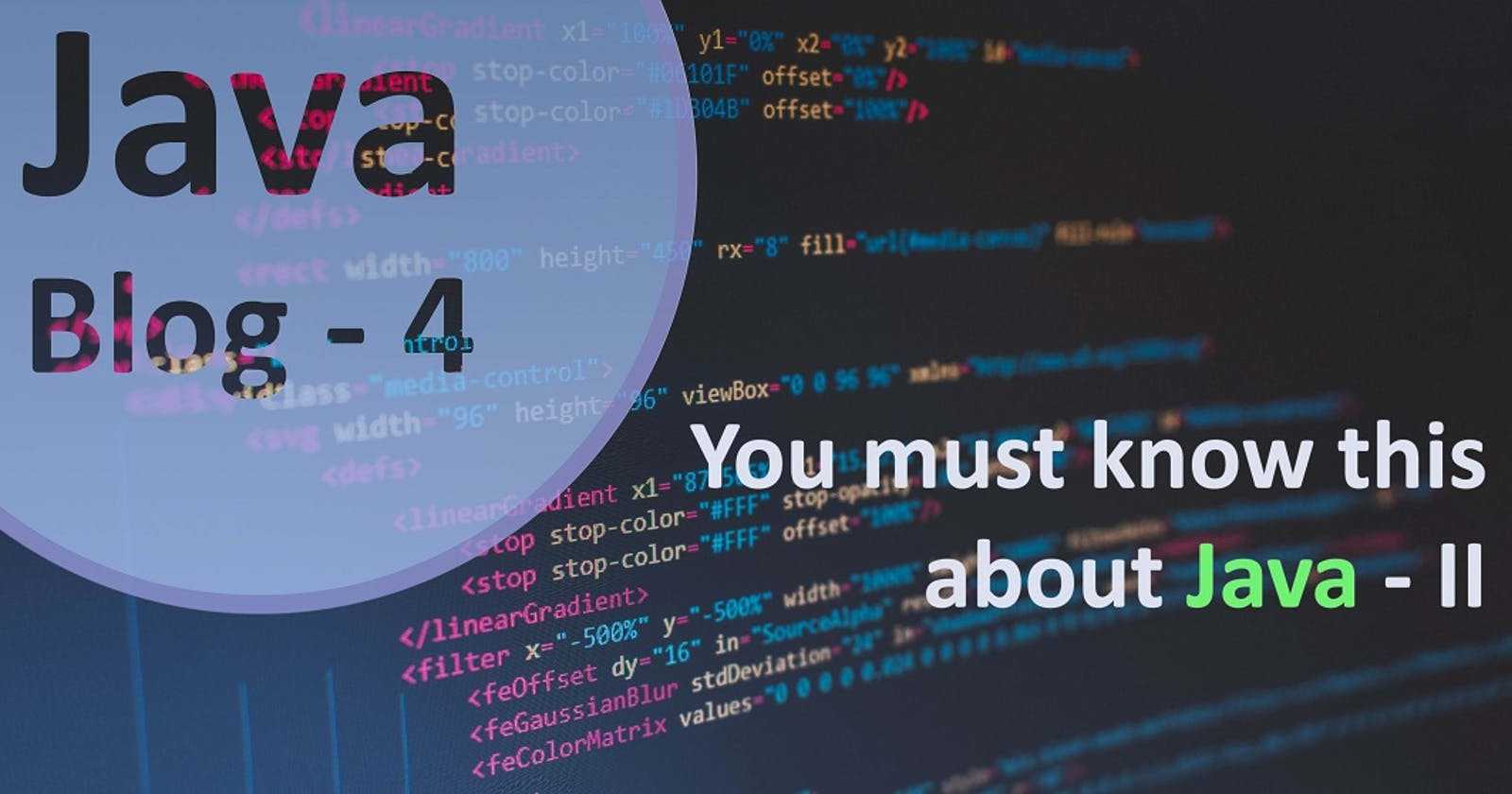 You Must Know This About Java - II
