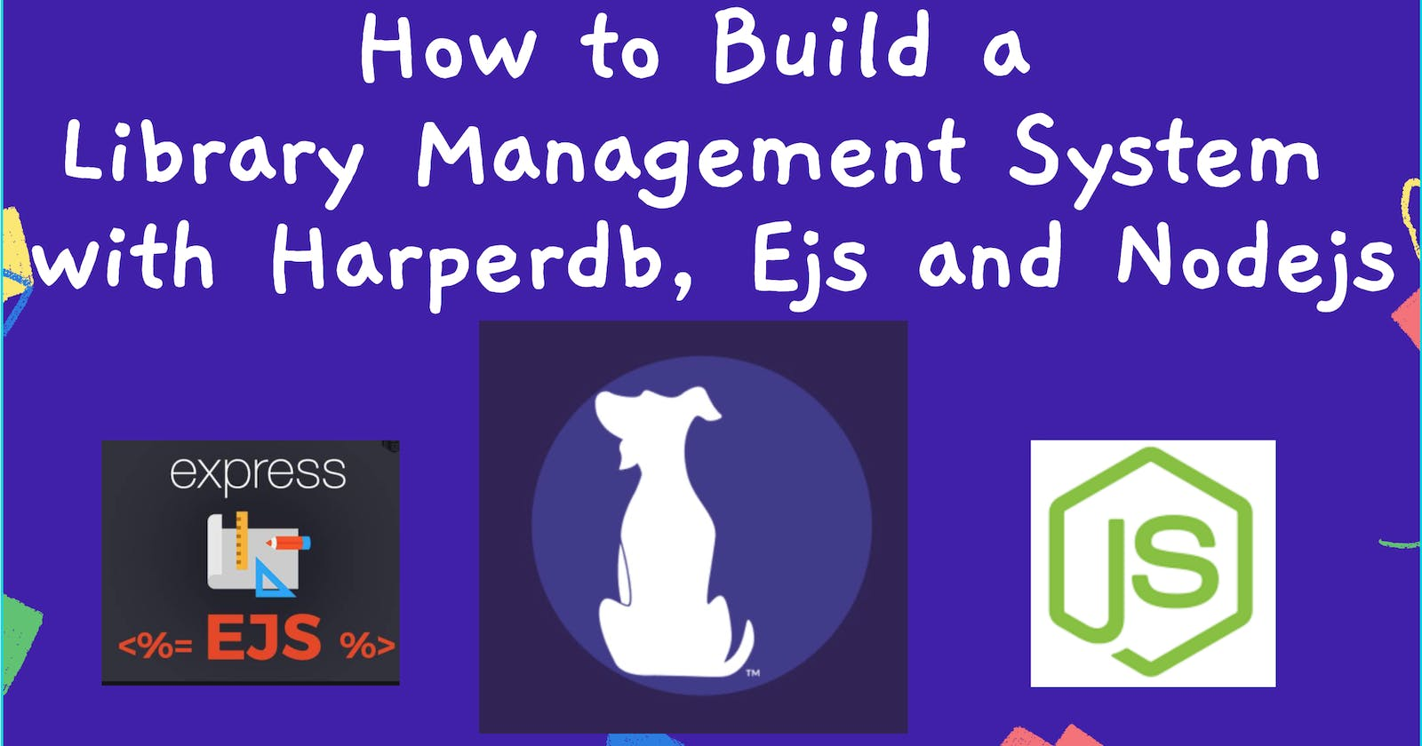 How to Build a Library Management System with Harperdb, Ejs and Nodejs