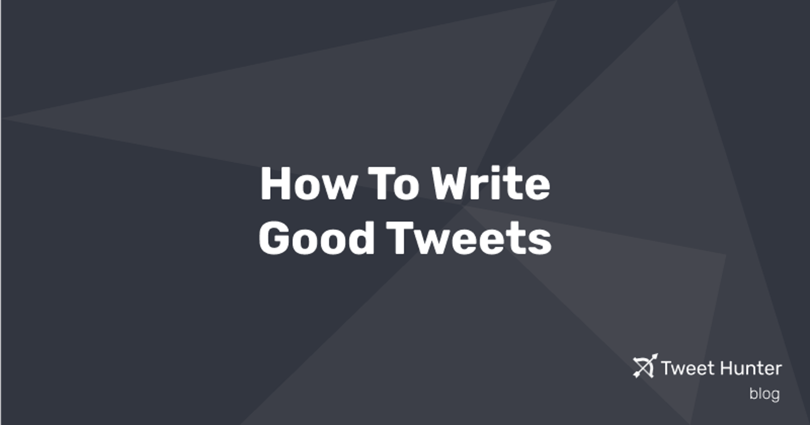 How to write good tweets