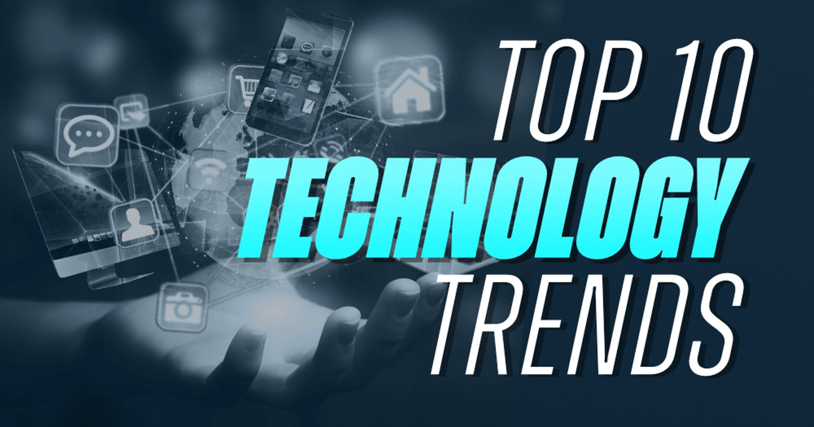 Top 10 Technology Trends of 2021