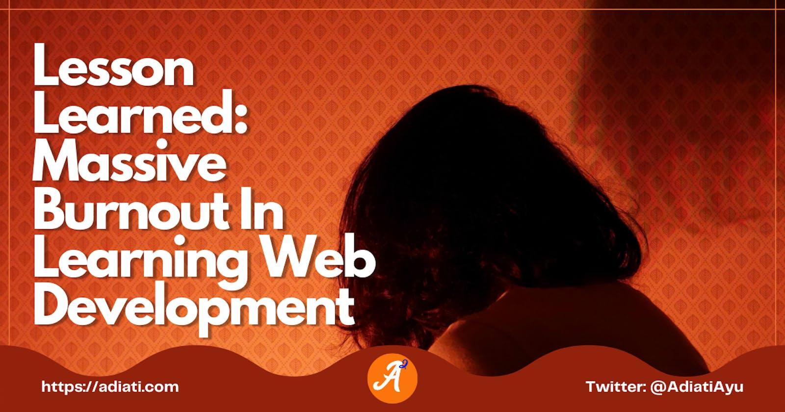Lesson Learned: Massive Burnout In Learning Web Development