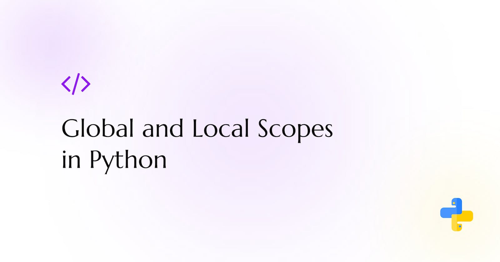 Global and Local Scopes of Python Variables