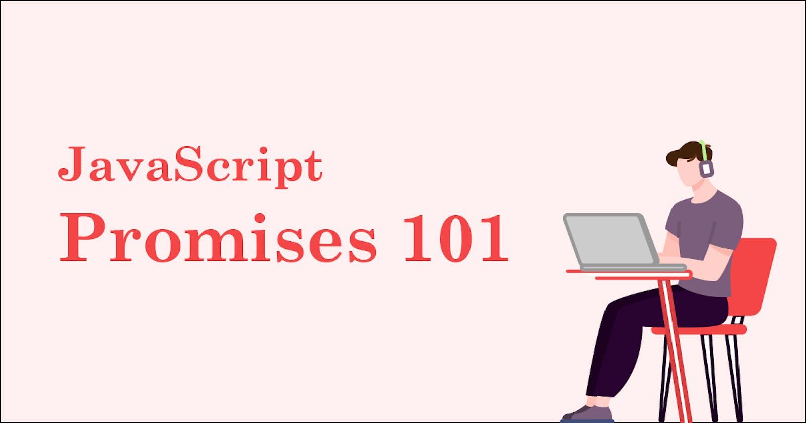 JavaScript Promises 101