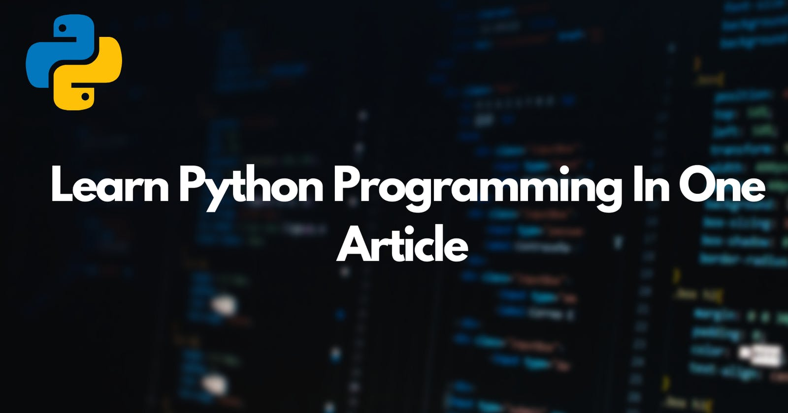 Learn Python Programming In One Article