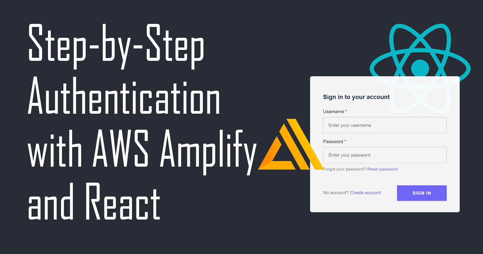 Build an Authentication System with AWS Amplify, Cognito and React