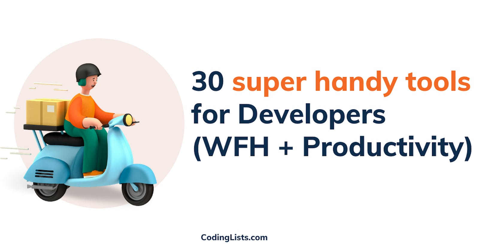 30 Super Handy tools for Developers (WFH + Productivity)