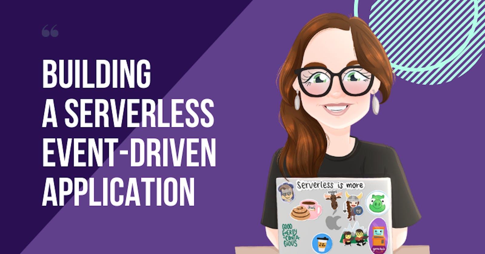 Building a Serverless Event-driven Application