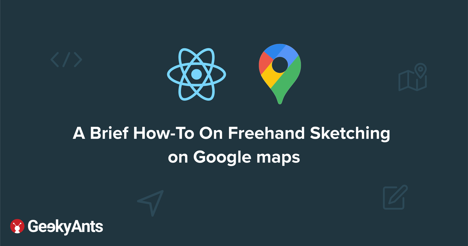 A Brief How-To On Freehand Sketching On Google Maps
