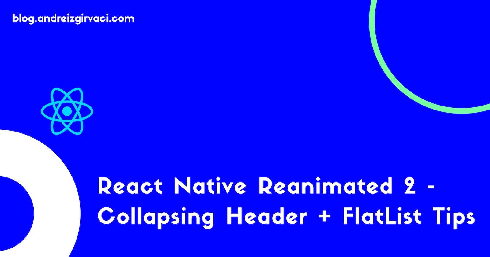 React Native Reanimated 2 - Collapsing Header + FlatList Tips