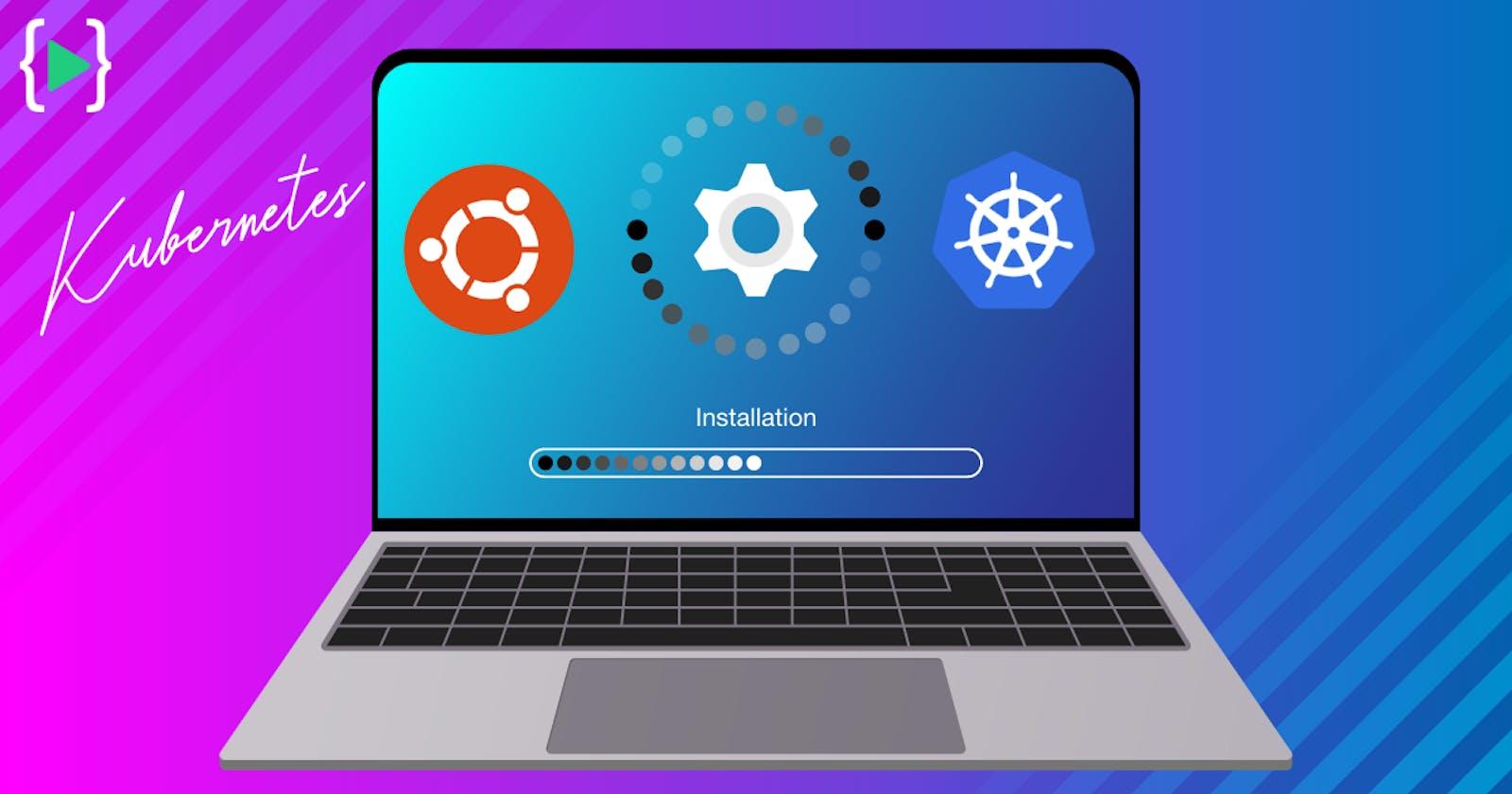 Kubernetes Cluster Deployment on Ubuntu Linux
