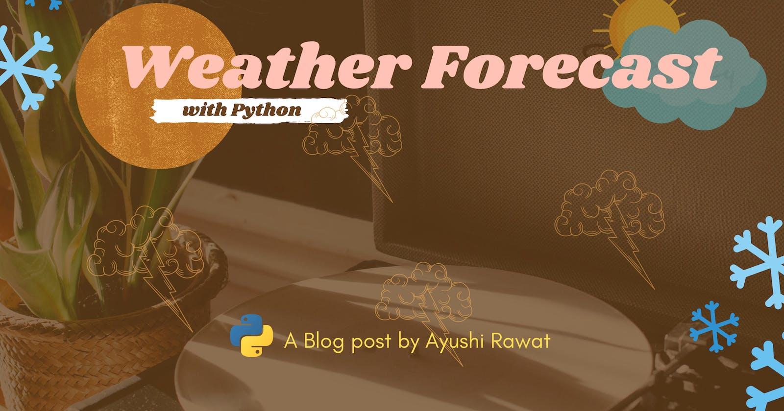 Forecast Weather using Python