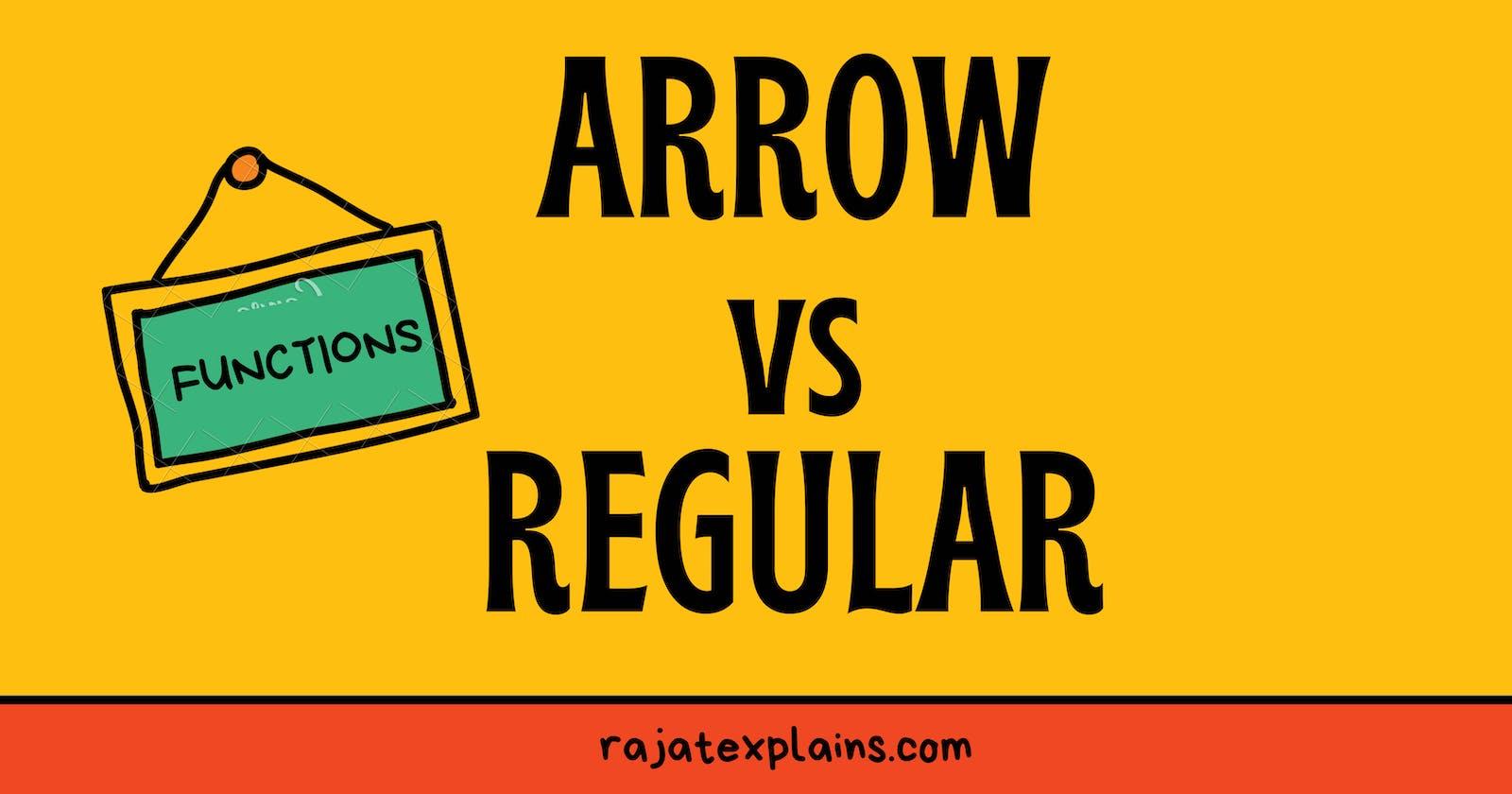 Arrow vs Regular functions