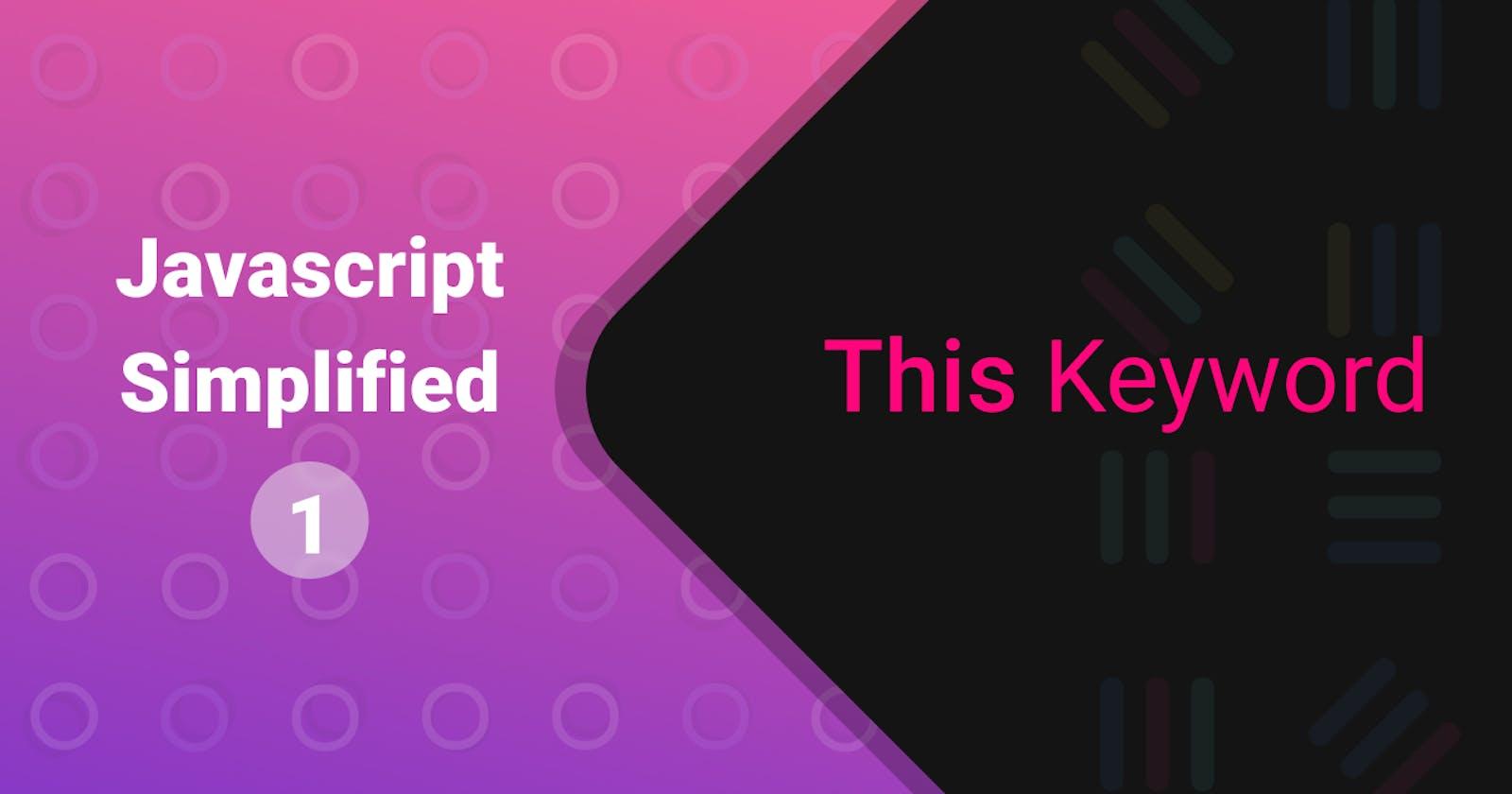 This Keyword in JS Simplified