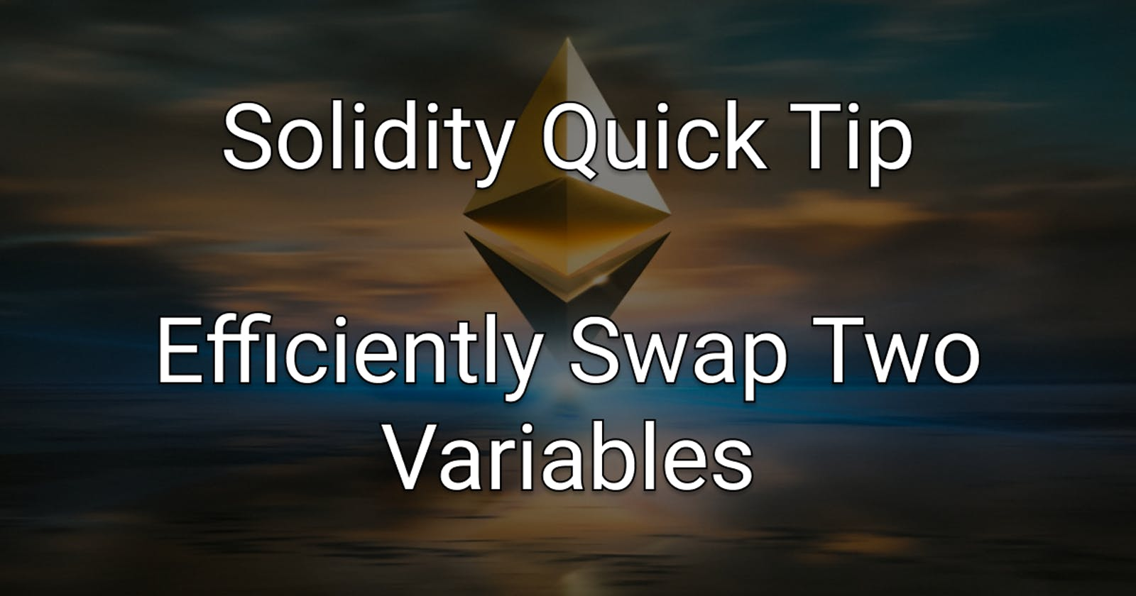 Solidity Quick Tip: Efficiently Swap Two Variables