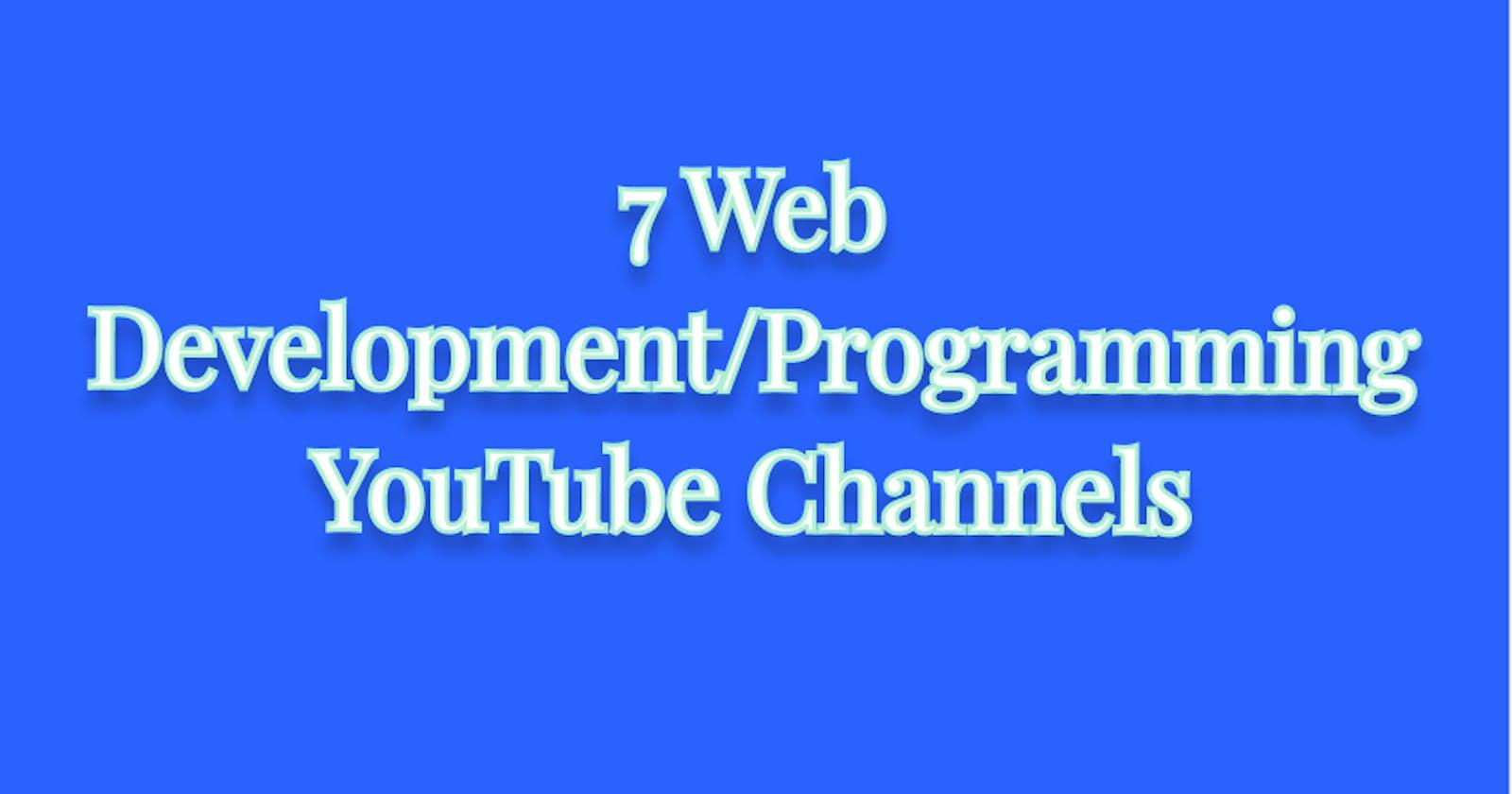 7 Web Development/Programming YouTube Channels