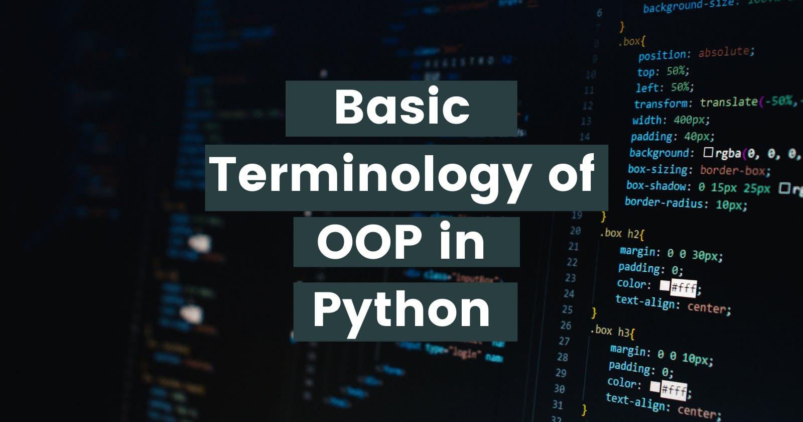 Basic Terminologies of OOP in Python.