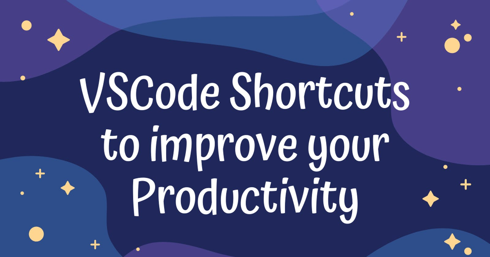 VSCode Shortcuts to improve your Productivity!