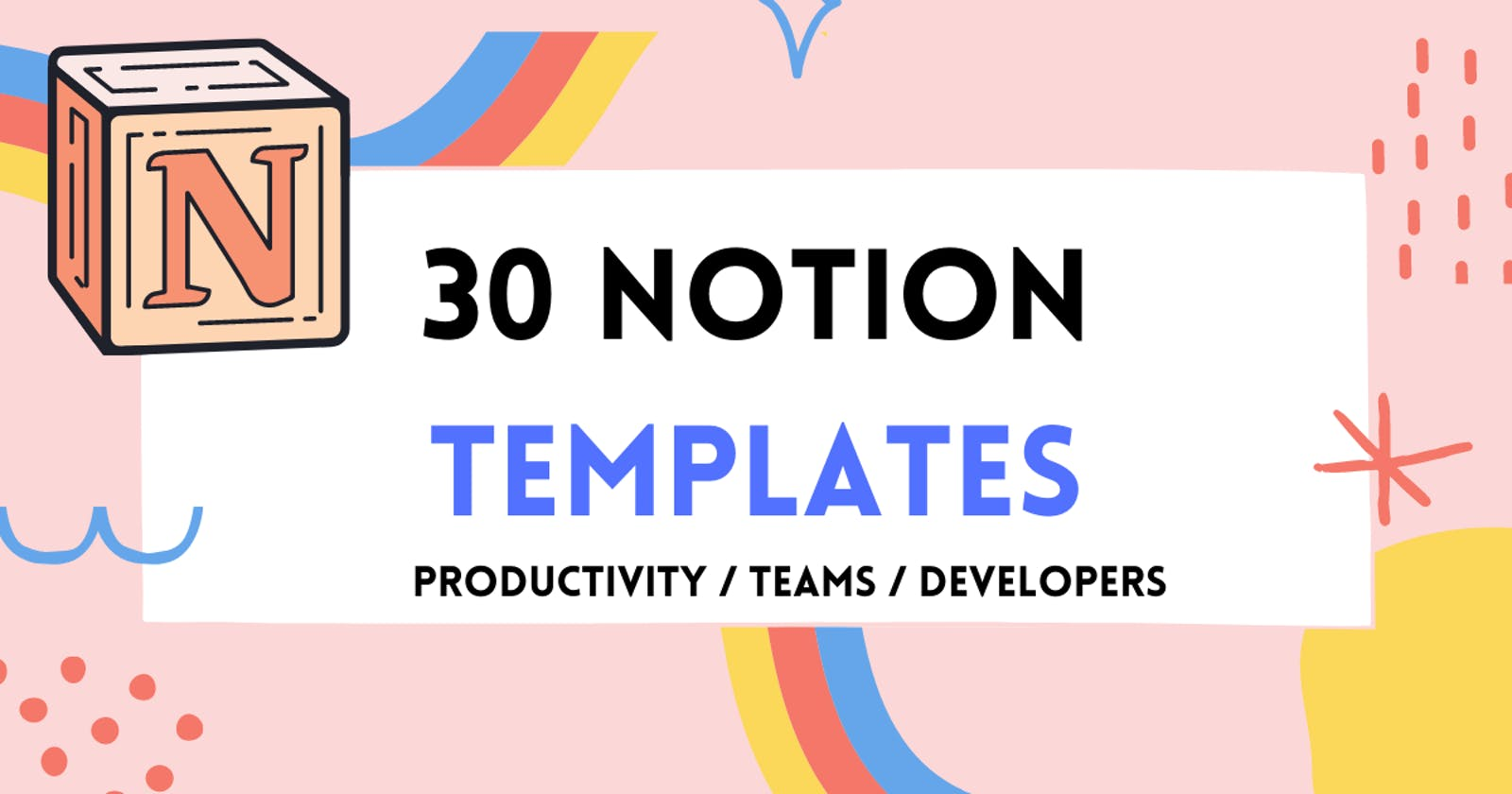 30 Notion templates for Remote Teams, Developers and Freelancers Productivity