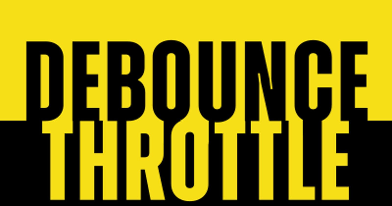 All you need to know about Debouncing and Throttling in JavaScript
