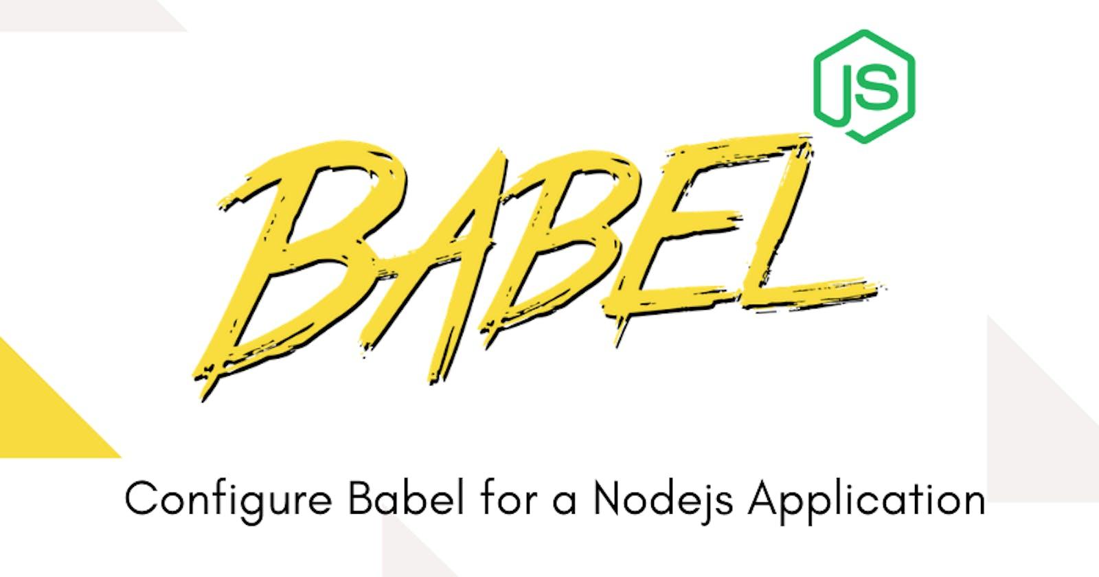 Configure Babel for a Node.js Application