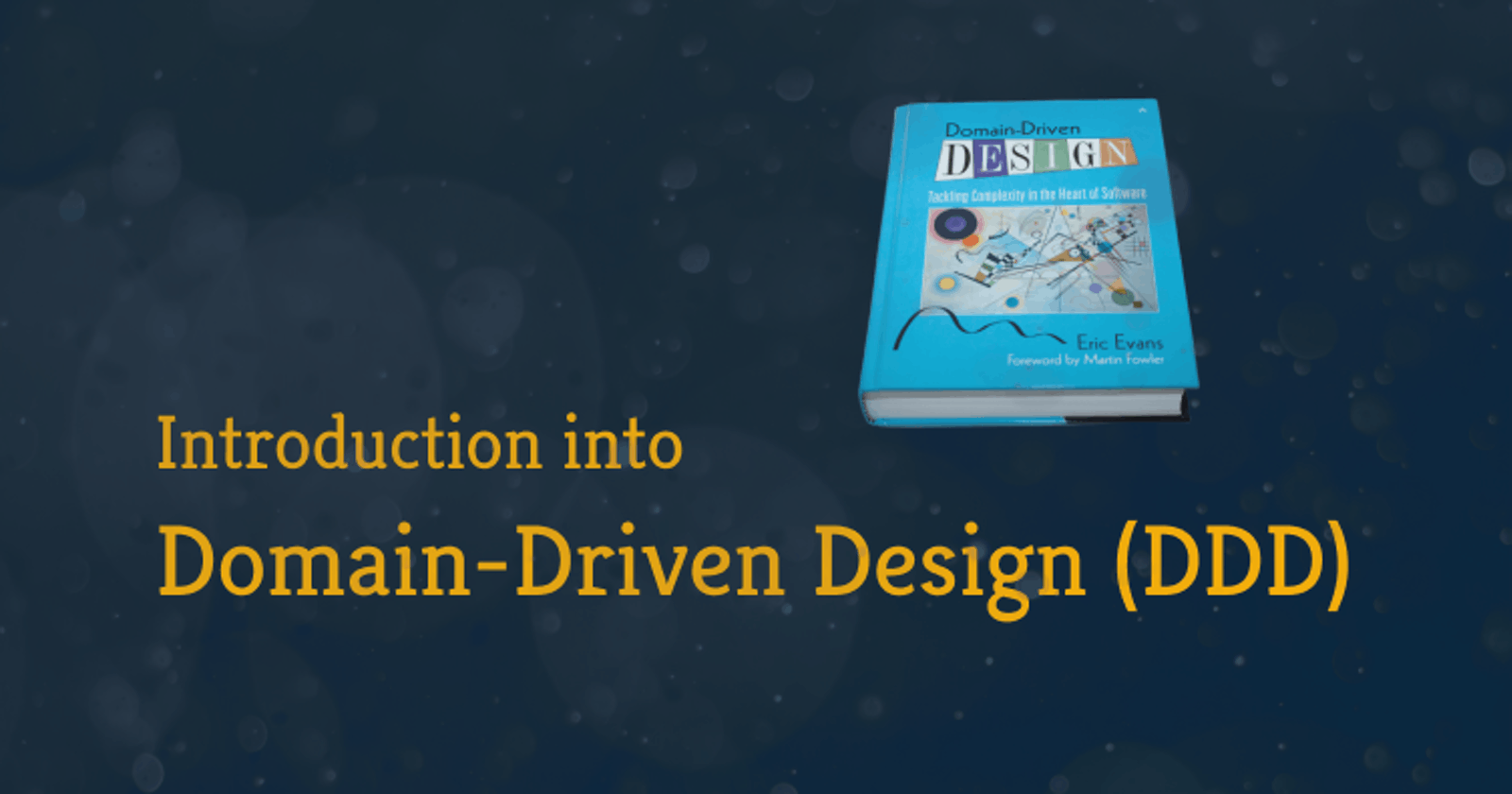 Introduction into Domain-Driven Design (DDD)