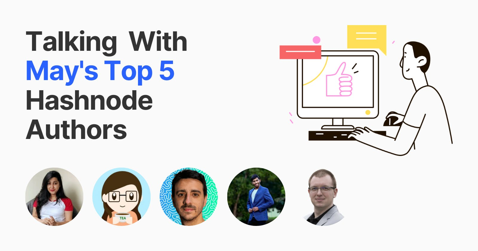 Let's Talk With May's Top 5 Hashnode Authors
