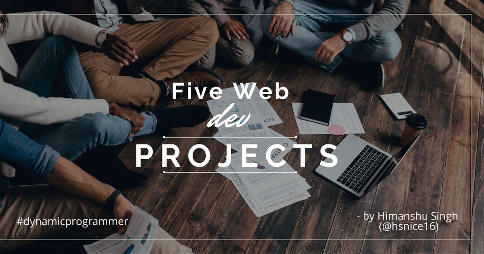 Five Web dev projects