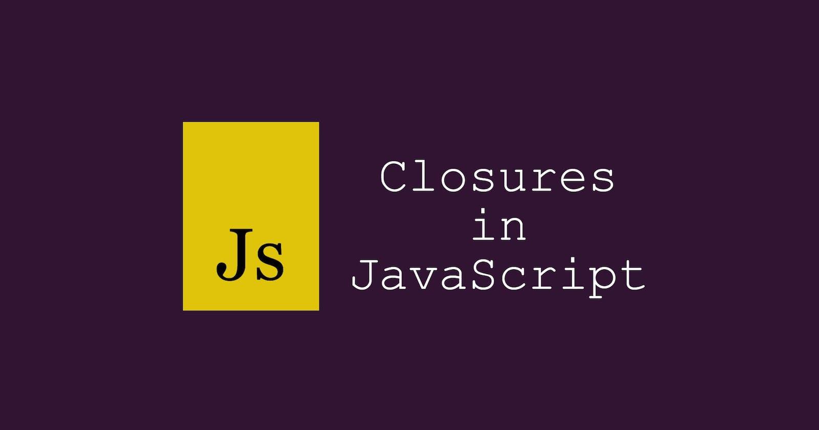 Closures in JavaScript?