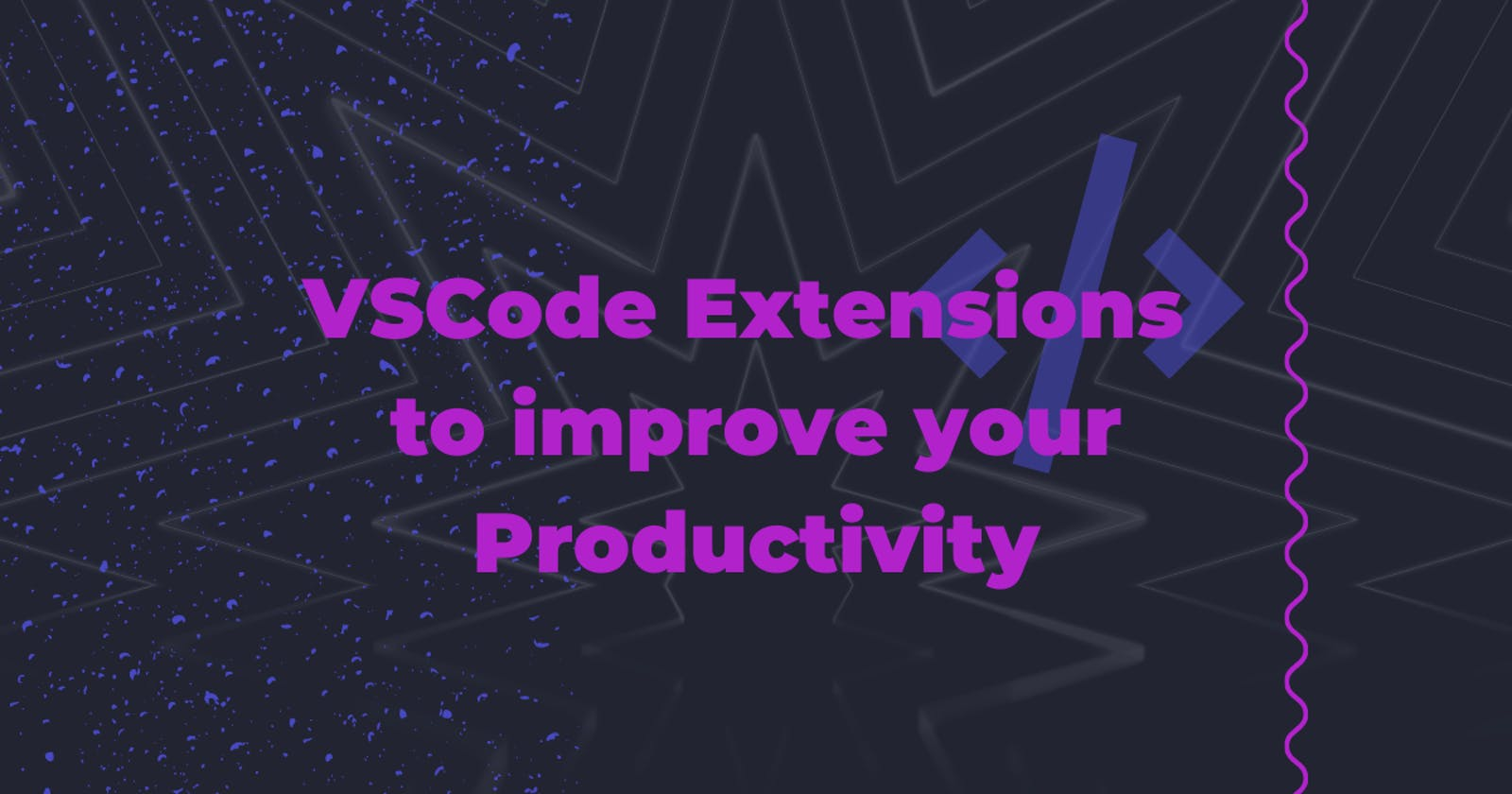 VS Code Extensions to improve your productivity!