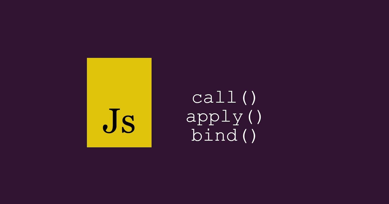 call(), apply(), and bind()