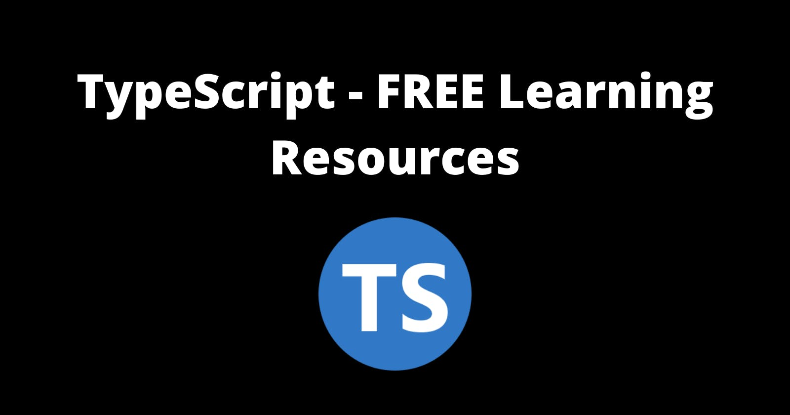 5 Free TypeScript Learning Resources