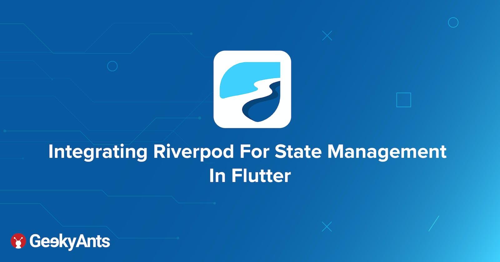 Integrating Riverpod For State Management In Flutter